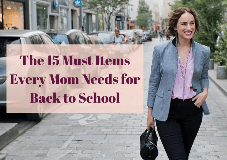 15 Items Every Mom Needs for Back to School