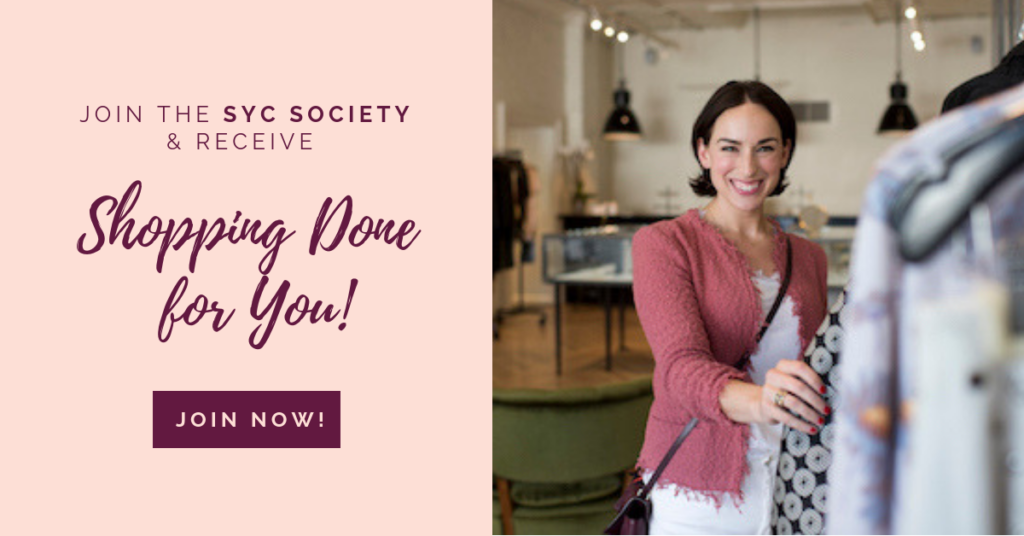 Join the SYC Society and have a style coach shop for YOU!